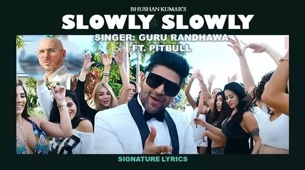 Guru Randhawa - Slowly Slowly Lyrics Ft Pitbull