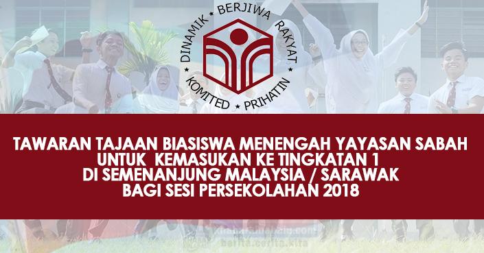 TAWARAN TAJAAN BIASISWA MENENGAH YAYASAN SABAH UNTUK  KEMASUKAN KE TINGKATAN 1 DI SEMENANJUNG MALAYSIA / SARAWAK BAGI SESI PERSEKOLAHAN 2018