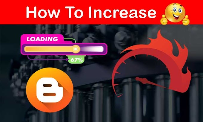 How To Increase The loading Speed Of Your Blog | 7 Awesome Tips