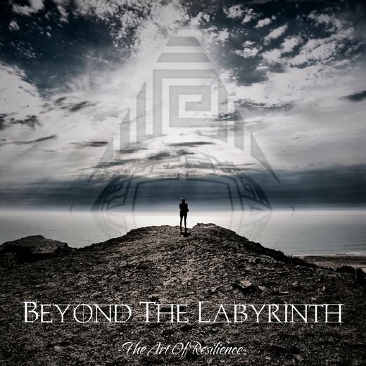 BEYOND THE LABYRINTH - The Art Of Resilience (2017) full