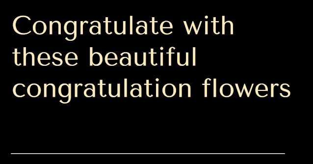 Congratulate with these beautiful congratulation flowers