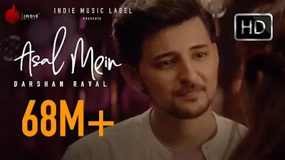 Asal Mein Hindi Song Lyrics - Darshan Raval
