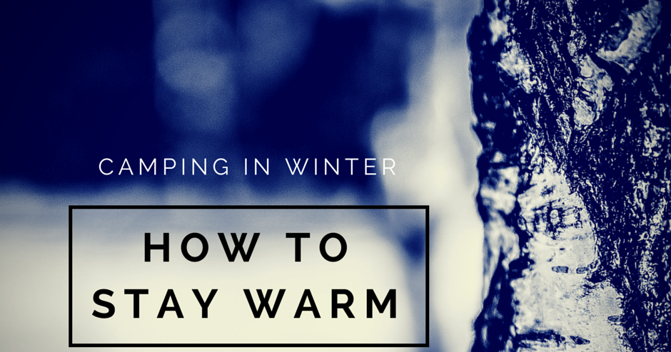 Winter is coming stay warm when camping go camping - What temperature to keep house in winter ...