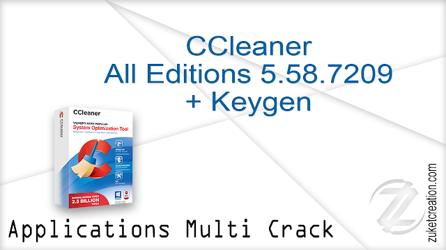 CCleaner All Editions 5.58.7209 + Keygen    |  68 MB