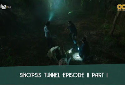 Sinopsis Tunnel Episode 11 Part 1