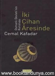 Cemal Kafadar - İki Cihan Aresınde Osmanlı Devleti'nin Kuruluşu