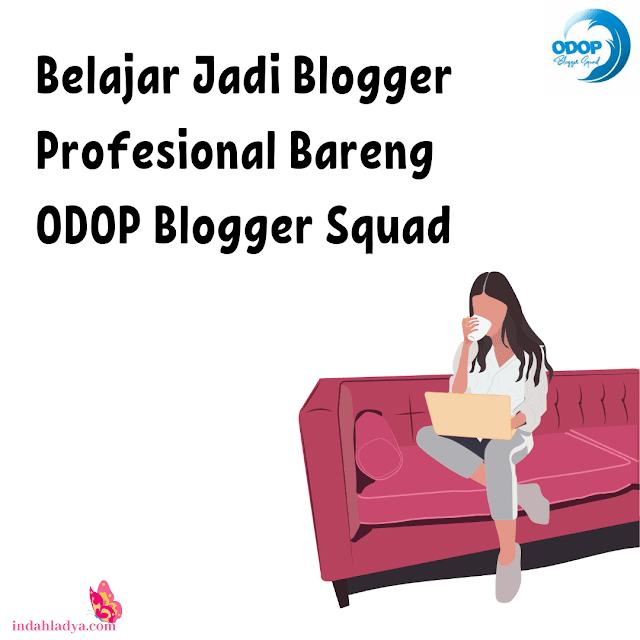 Belajar Bareng ODOP Blogger Squad