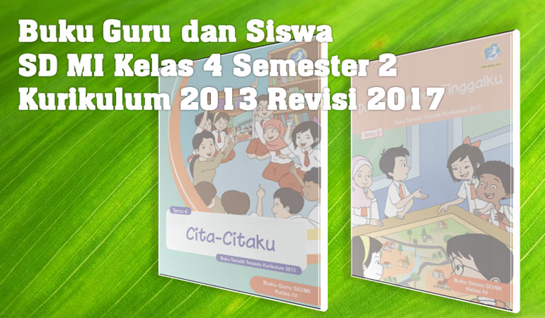 Download Buku Siswa Kelas 4 Tema 6 K13 Revisi 2017 Download Buku Siswa Kelas 4 Tema 7 K13 Revisi 2017 Download Buku Siswa Kelas 4 Tema 8 K13 Revisi 2017 Download Buku Siswa Kelas 4 Tema 9 K13 Revisi 2017 Download Buku Guru Kelas 4 Tema 6 K13 Revisi 2017 Download Buku Guru Kelas 4 Tema 7 K13 Revisi 2017 Download Buku Guru Kelas 4 Tema 8 K13 Revisi 2017 Download Buku Guru Kelas 4 Tema 9 K13 Revisi 2017