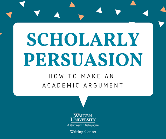 Scholarly Persuasion: How to make an academic argument