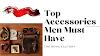 Top Fashion Accessories For Men