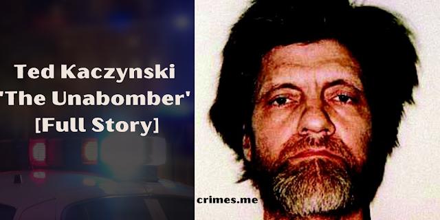 Ted Kaczynski 'The Unabomber' [Full Story]