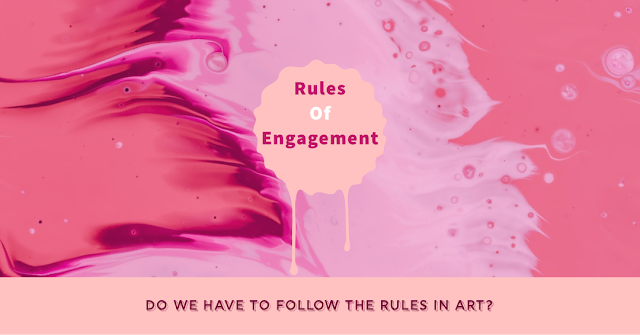 Rules of engagement in art, art rules,