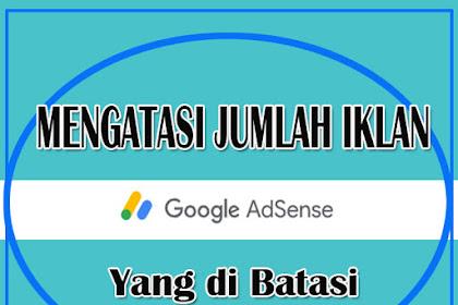 Mengatasi Jumlah Iklan Google Adsense Yang Dibatasi