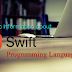 Basic Information About Swift Programming Language