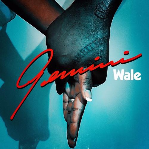 "Wale ""Gemini (2 Sides)"""
