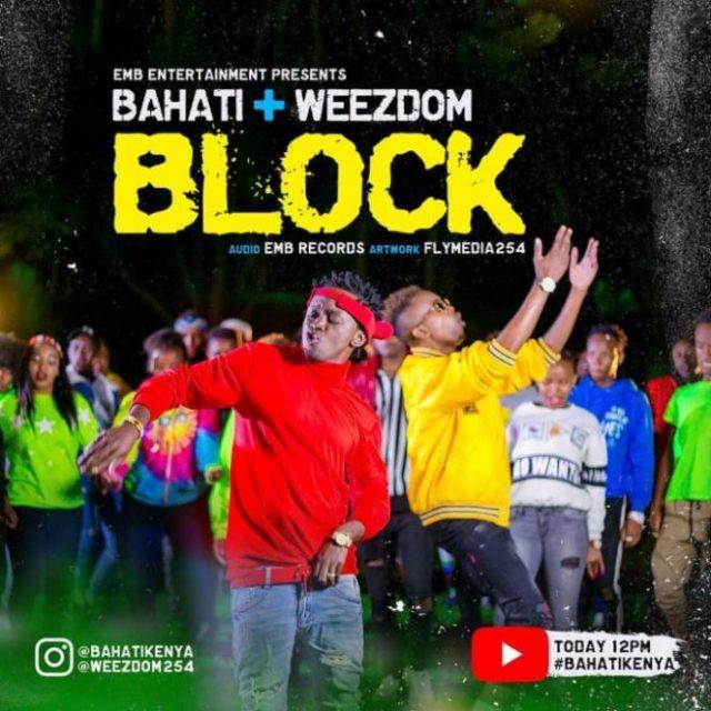 Bahati – Block Ft Weezdom
