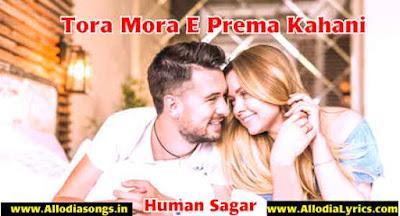 Tora Mora E Prema Kahani (Human Sagar, Pragyan)-www.AllodiaSongs.in
