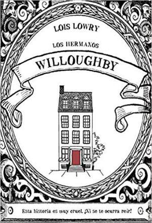 Libro juvenil recomendado niños +8 edad Los hermanos Willoughby Lois Lowry