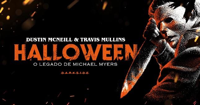 O Legado de Michael Myers | Darkside publica guia definitivo sobre a franquia Halloween