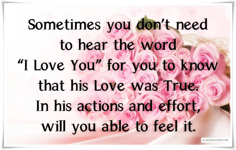 Sometimes You Don't Need To Hear The Word I Love You, Picture Quotes, Love Quotes, Sad Quotes, Sweet Quotes, Birthday Quotes, Friendship Quotes, Inspirational Quotes, Tagalog Quotes