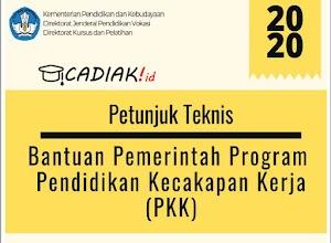 Juknis Bantuan Pemerintah Program PKK (Pendidikan Kecapakan Kerja) 2020