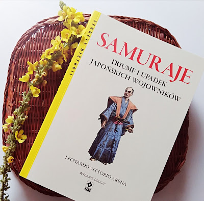"""""""Samuraje. Triumf i upadek japońskich wojowników"""" Leonardo Vittorio Arena"""