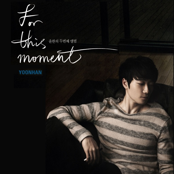 YOONHAN – For This Moment