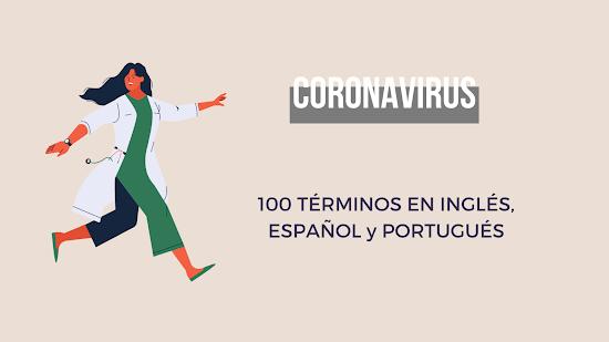 100 TÉRMINOS RELACIONADOS CON EL CORONAVIRUS EN ESPAÑOL, INGLÉS Y PORTUGUÉS