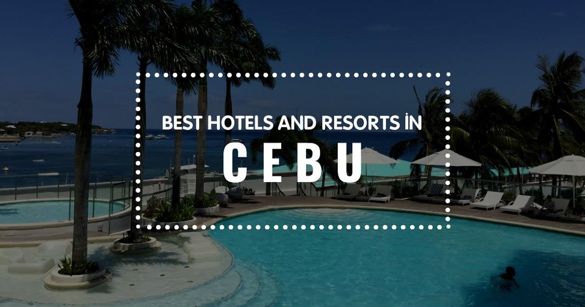 Top Picks Best Hotels And Resorts In Cebu Philippines Cebu Accommodations Pinoy