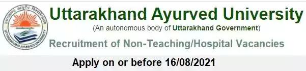 Uttarakhand Ayurveda University Non-Teaching Hospital Vacancy Recruitment 2021