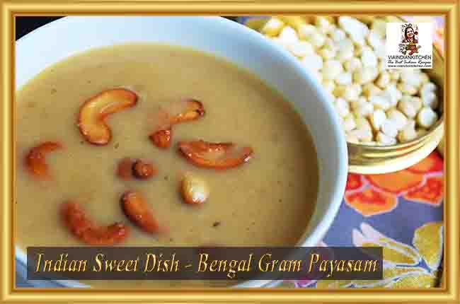 Indian Sweet Dishes - Bengal Gram Payasam