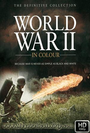 La Segunda Guerra Mundial A Todo Color [1080p] [Ingles Subtitulado] [MEGA]