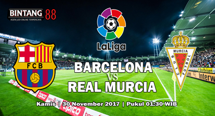 Prediksi Barcelona vs Real Murcia 30 November 2017