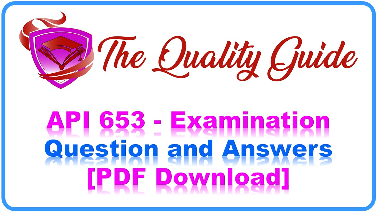 API 653 - Examination Question and Answers [PDF Download]