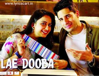 Lae Dooba Lyrics-Aiyaari
