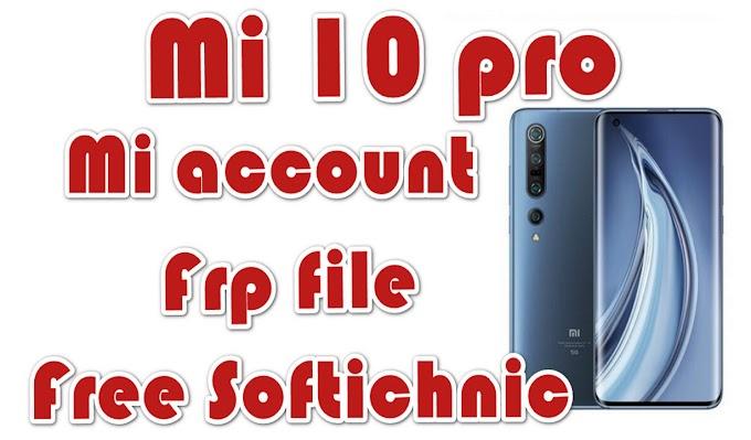 Mi 10 pro (Cmi) mi account free file | Mi 10 pro mi account frp unlock by softichnic