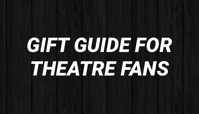 Gift Guide for Theatre Fans