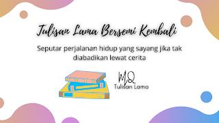 Header Blog Tulisan Lama MQ