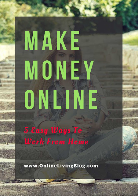 How to Make Money Online: 5 Easy Ways To Work From Home