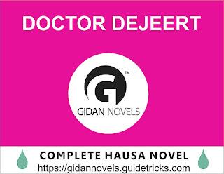DOCTOR DEJEERT COMPLETE littattafan hausa novel