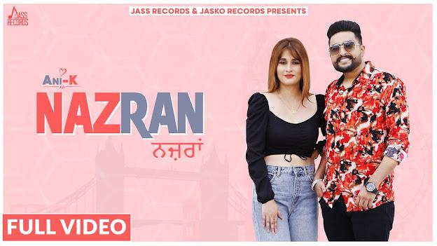 Nazran Song Lyrics   Ani-K   New Punjabi Songs 2020   Punjabi Songs 2020   Jass Records Lyrics Planet