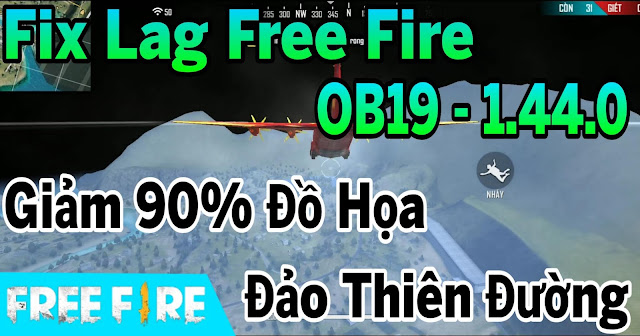 FIX LAG FREE FIRE OB19 - 1.44.0 GIẢM LAG MỌI CHẾ ĐỘ GIẢM ĐỒ HOẠ MAP ĐẢO THIÊN ĐƯỜNG COMBAT SIÊU MƯỢT | HQT LAG FREE FIRE