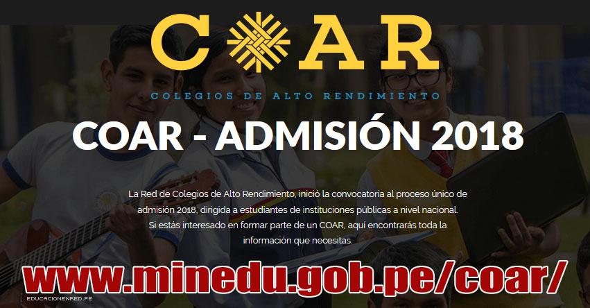 COAR ADMISIÓN 2018: Inscripción se inicia el 11 Diciembre hasta el 18 de Enero [CRONOGRAMA] MINEDU - www.minedu.gob.pe