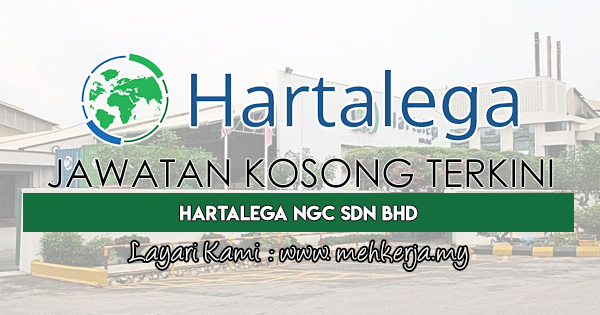 Jawatan Kosong Terkini 2018 di Hartalega NGC Sdn Bhd