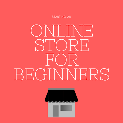 Starting An Online Store For Beginners