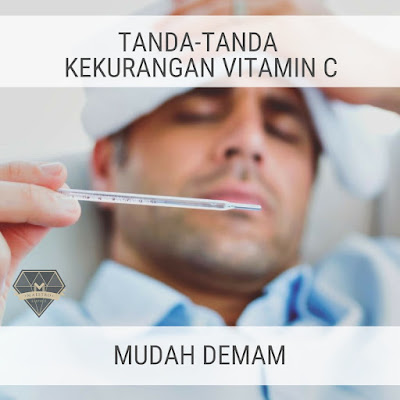 Tanda Kurang Vitamin C - Mudah Demam