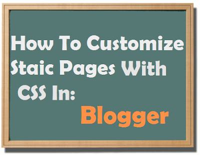 How-To-Customize-Blogger-Static-Pages-With-CSS