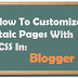 How To Customize Blogger Static Pages With Css