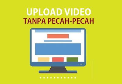 cara agar video tidak pecah saat di upload