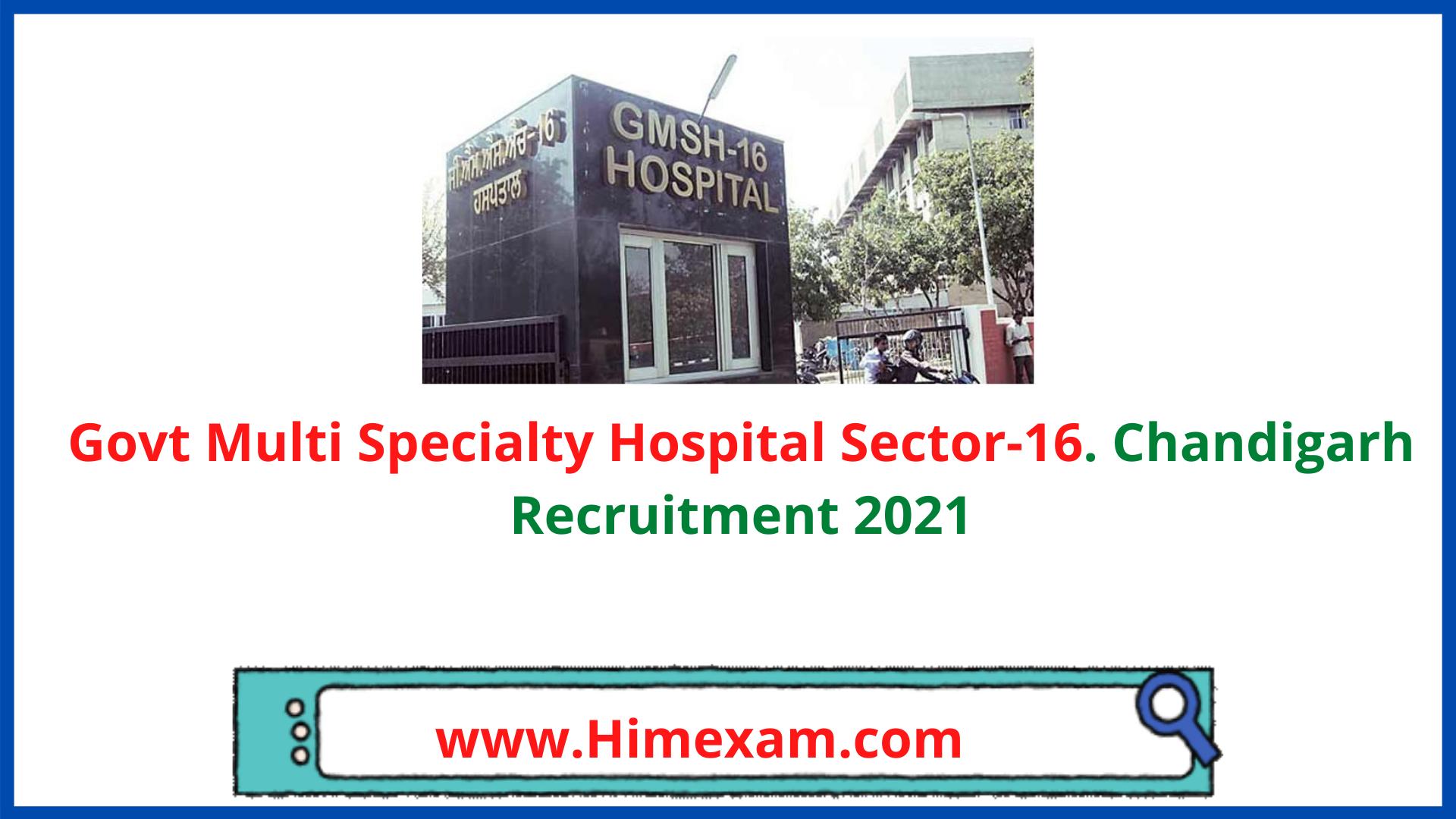 Govt Multi Specialty Hospital Sector-16. Chandigarh Recruitment 2021